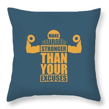 Make Yourself Stronger Than Your Excuses Gym Motivational Quotes Poster Throw Pillow