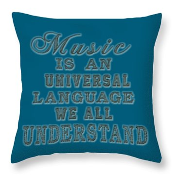Music Is An Universal Language Typography Throw Pillow by Georgeta Blanaru