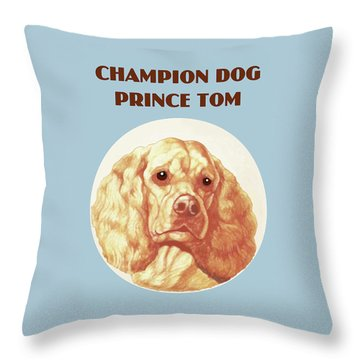 Champion Dog Prince Tom Throw Pillow