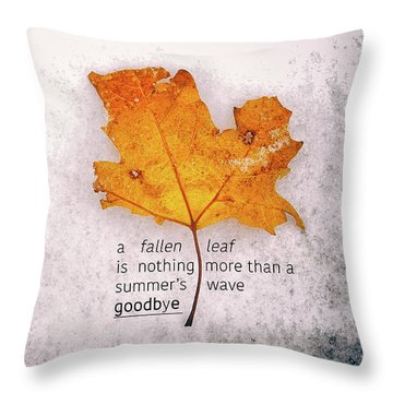 Fallen Leaf On Dirty Ice With Quote Throw Pillow