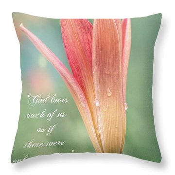 Augustine Quote God Loves Each Of Us With Opening Lily Throw Pillow
