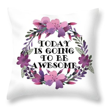 Awesome Day Throw Pillow by Priscilla Wolfe