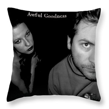 Awful Goodness Throw Pillow