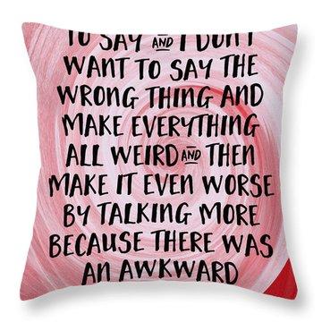 Awkward Silence- Empathy Card By Linda Woods Throw Pillow
