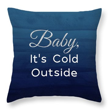 Baby It's Cold Blue- Art By Linda Woods Throw Pillow