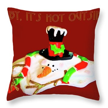 Baby, It's Hot Outside Throw Pillow
