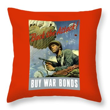 Back The Attack Buy War Bonds Throw Pillow