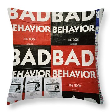 Bad Behavior Throw Pillow