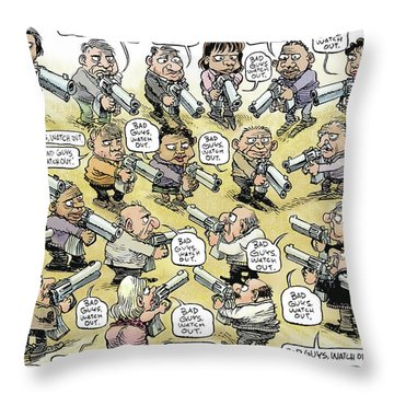 Bad Guys Watch Out Throw Pillow