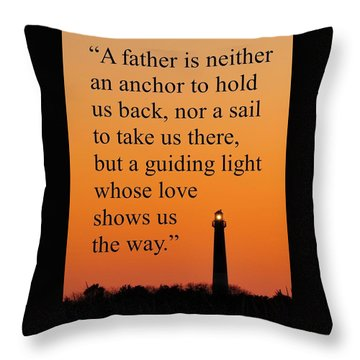 Barnegat Lighthouse With Father Quote Throw Pillow