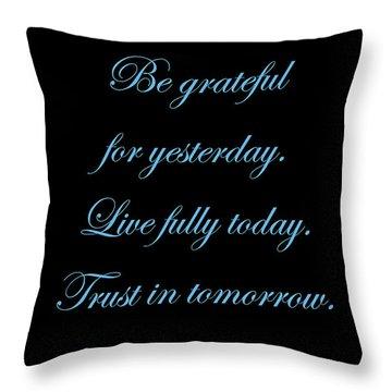 Be Grateful Throw Pillow
