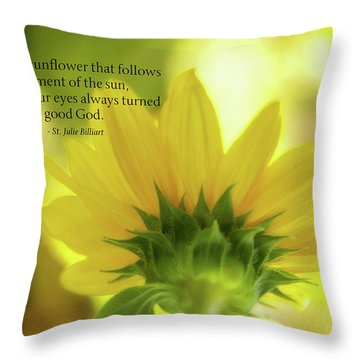 Be Like The Sunflower Throw Pillow