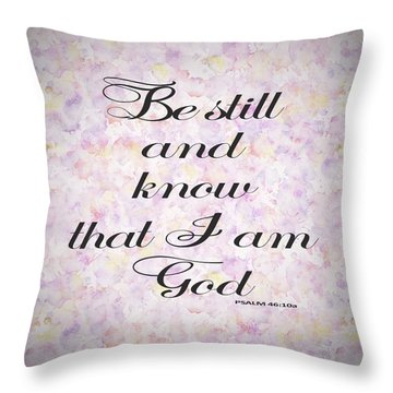 Be Still And Know I Am God Bible Psalm Typography Throw Pillow by Georgeta Blanaru