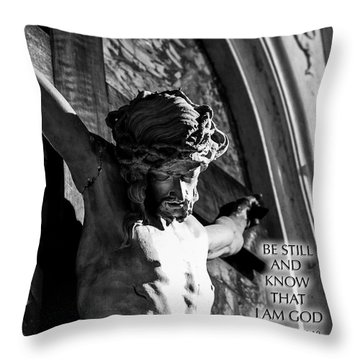 Be Still And Know That I Am God  Psalms 46 10 Throw Pillow