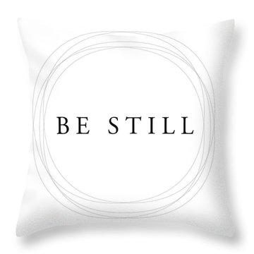 Be Still - Minimalist Scripture Print Throw Pillow