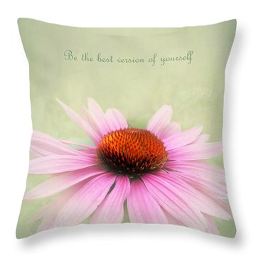 Be The Best Version Of Yourself Throw Pillow