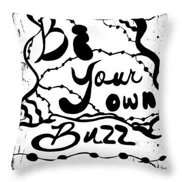 Be Your Own Buzz Throw Pillow
