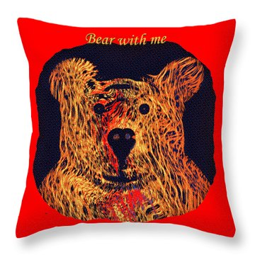 Bear With Me Throw Pillow