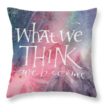 Inspirational Saying Become Throw Pillow