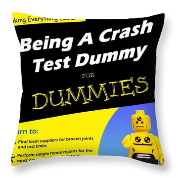 Throw Pillow featuring the photograph Being A Crash Test Dummy For Dummies by Mark Fuller