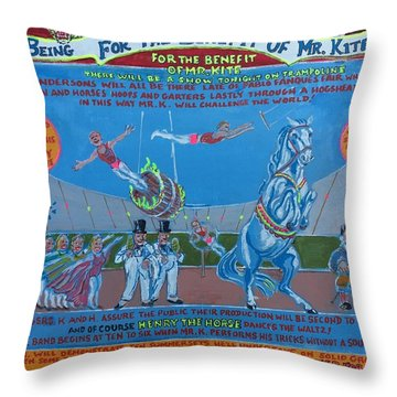 Being For The Benefit Of Mr. Kite Throw Pillow