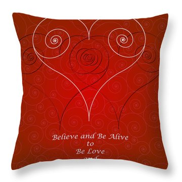 Believe And Be Alive Throw Pillow