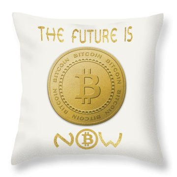 Throw Pillow featuring the digital art Bitcoin Symbol Logo The Future Is Now Quote Typography by Georgeta Blanaru