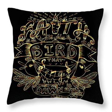 Black And Gold Quote - Faith Is The Bird Throw Pillow