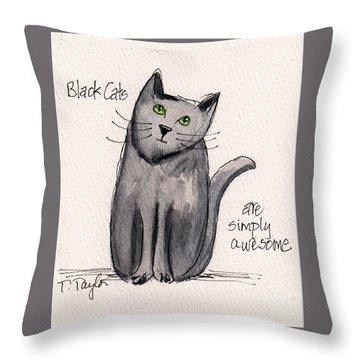 Black Cats Are Simply Awesome Throw Pillow by Terry Taylor