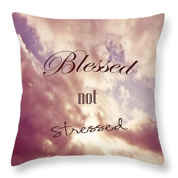 Blessed Not Stressed Throw Pillow by Joan McCool