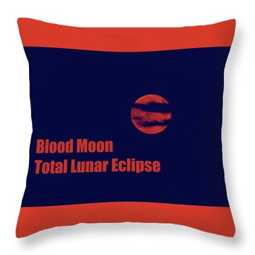 Throw Pillow featuring the photograph Blood Moon - Total Lunar Eclipse by James BO Insogna