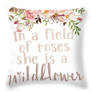 Boho In A Field Of Roses She Is A Wildflower Throw Pillow