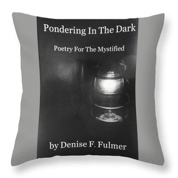 Book Pondering In The Dark Throw Pillow by Denise Fulmer