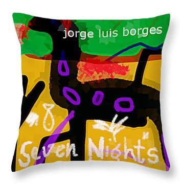Borges Seven Nights Poster  Throw Pillow