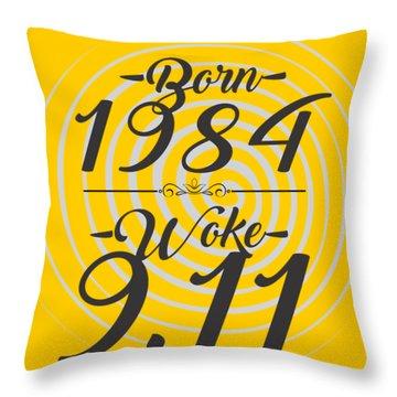 Born Into 1984 - Woke 9.11 Throw Pillow
