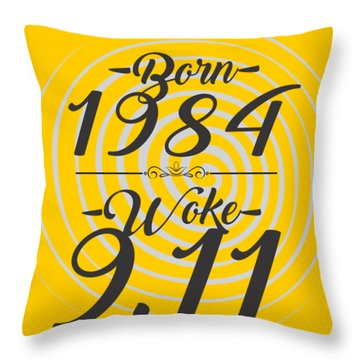Born Into 1984 - Woke 9.11 Throw Pillow