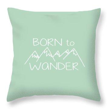 Born To Wander Throw Pillow