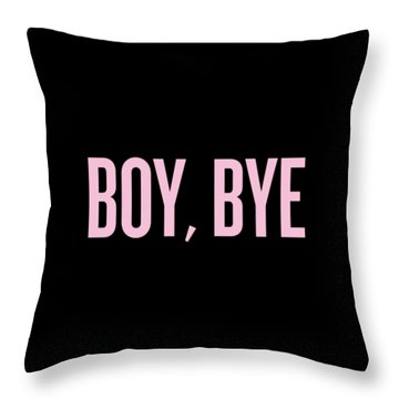 Boy, Bye Throw Pillow by Randi Fayat