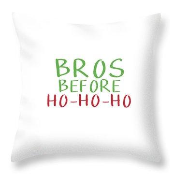 Bros Before Ho Ho Ho- Art By Linda Woods Throw Pillow
