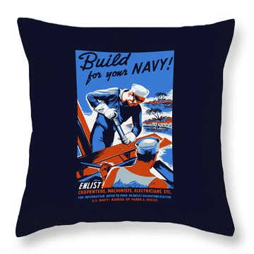 Throw Pillow featuring the painting Build For Your Navy - Ww2 by War Is Hell Store