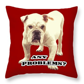 Bulldog Any Problems Throw Pillow