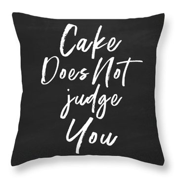 Cake Does Not Judge- Art By Linda Woods Throw Pillow