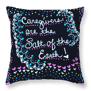 Caregivers Are The Salt Of The Earth Throw Pillow