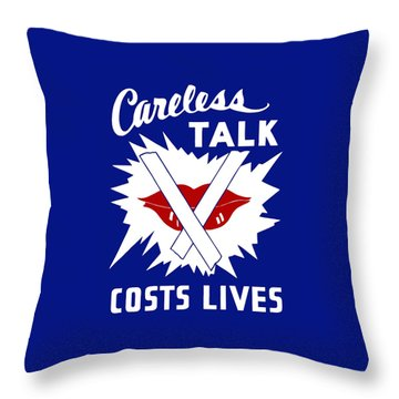 Careless Talk Costs Lives  Throw Pillow by War Is Hell Store