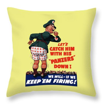 Catch Him With His Panzers Down Throw Pillow