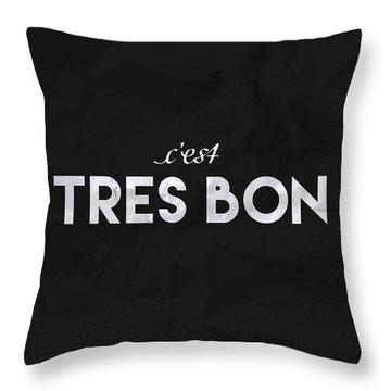 C'est Tres Bon Throw Pillow