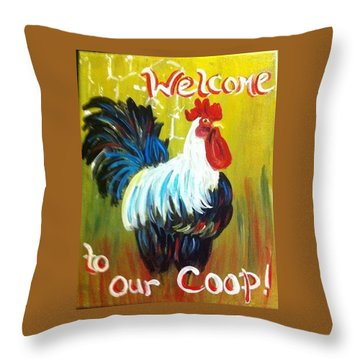 Chicken  Welcome Sign 1 Throw Pillow
