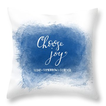 Throw Pillow featuring the mixed media Choose Joy by Nancy Ingersoll