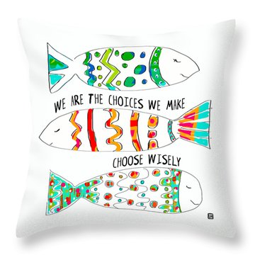 Throw Pillow featuring the painting Choose Wisely by Lisa Weedn
