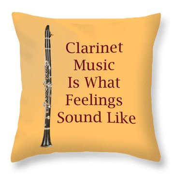 Clarinet Is What Feelings Sound Like 5574.02 Throw Pillow